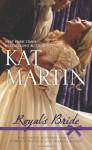 Royal's Bride - Kat Martin
