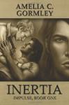 Inertia - Amelia C. Gormley