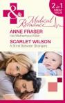 Her Motherhood Wish/ A Bond Between Strangers - Anne Fraser, Scarlet Wilson