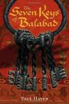 The Seven Keys of Balabad - Paul Haven, Mark Zug