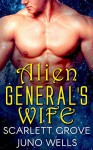 Alien General's Wife - Scarlett Grove, Juno Wells