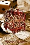 The Seven Seas: a novella - Brent Meske