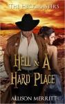 Hell & A Hard Place - Allison Merritt