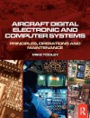 Aircraft Digital Electronic and Computer Systems: Principles, Operation and Maintenance - Mike H. Tooley