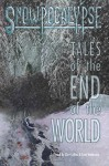 Snowpocalypse: Tales of the End of the World - Black Mirror Press, Clint Collins, Scott Woodward