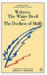 Webster 'The White Devil' And 'The Duchess Of Malfi': A Casebook - Roger Victor Holdsworth