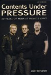 Contents under Pressure: 30 Years of Rush at Home and Away - Martin Popoff