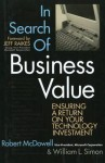 In Search of Business Value: Ensuring a Return on Your Technology Investment - William L. Simon