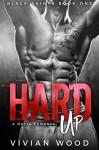 Hard Up: A Military Mafia Romance - Vivian Wood