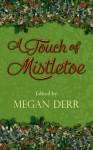 A Touch of Mistletoe - Megan Derr, A.F. Henley, Talya Andor, E.E. Ottoman, J.K. Pendragon