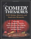 The Comedy Thesaurus: 3,241 Quips, Quotes, and Smartass Remarks - Judy Brown