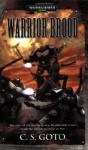 Warrior Brood (Warhammer 40,000) - C.S. Goto