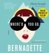 Where'd You Go, Bernadette - Maria Semple, Kathleen Wilhoite