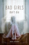 Bad Girls Don't Die - Katie Alender