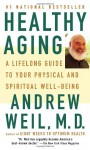 Healthy Aging - Andrew Weil