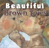 Beautiful Brown Eyes - Marianne R. Richmond