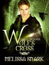 Wolf's Cross: Book 4 (Loki's Wolves) - Melissa Snark