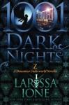 Z: A Demonica Novella (1001 Dark Nights) - Larissa Ione