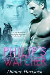 Philip's Watcher - Dianne Hartsock