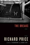 The Breaks: A Novel - Richard Price