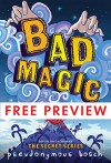 Bad Magic - FREE PREVIEW (The First 10 Chapters) (The Bad Books) - Pseudonymous Bosch