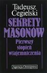 Sekrety masonów: pierwszy stopień wtajemniczenia - Tadeusz Cegielski