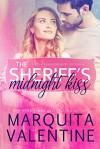 The Sheriff's Midnight Kiss: prequel to The Sheriff's Plus One - Marquita Valentine