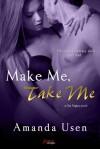 Make Me, Take Me - Amanda Usen
