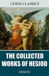 The Collected Works of Hesiod - Hesiod, Hugh G. Evelyn-White