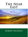 The Near East - Robert Hichens