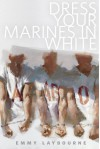 Dress Your Marines in White (Monument 14, #0.5) - Emmy Laybourne