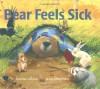 Bear Feels Sick - Karma Wilson, Jane Chapman