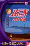Run to Me - Lisa Girolami