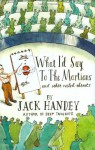 What I'd Say to the Martians and Other Veiled Threats - Jack Handey