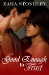 Good Enough to Trust - Zara Stoneley