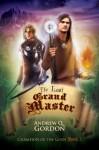 The Last Grand Master (Champion of the Gods) - Andrew Q. Gordon