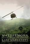 Matterhorn: A Novel of the Vietnam War (Audiocd) - Karl Marlantes, Bronson Pinchot