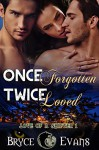 Once Forgotten Twice Loved (Love of a Shifter Book 1) - Bryce Evans