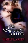 The Baronet's Bride (Midnight Quill Book 3) - Emily Larkin