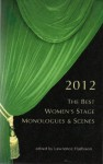 The Best Women's Stage Monologues & Scenes 2012 - Lawrence Harbison, Editor