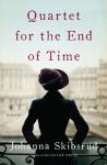Quartet for the End of Time - Johanna Skibsrud
