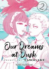 Our Dreams at Dusk: Shimanami Tasogare Vol. 2 - Yuhki Kamatani