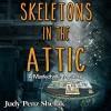 Skeletons in the Attic - Judy Penz Sheluk