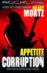 Appetite for Corruption: A Rockline Novel (Volume 1) - Hilary Mortz