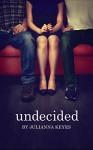 Undecided - Julianna Keyes