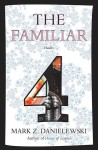 The Familiar, Volume 4: Hades - Mark Z. Danielewski