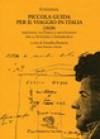 Piccola Guida per il Viaggio in Italia (1828) - Partendo da Parigi e rientrando per la Svizzera e Strasburgo - Stendhal, Annalisa Bottacin