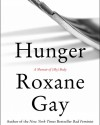 Hunger: A Memoir of (My) Body - Roxane Gay