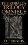 The Kobalos Trilogy Omnibus (The Ursian Chronicles) - Ty Johnston