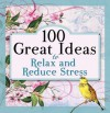 100 Great Ideas to Relax and Reduce Stress - Tyndale, Inc. GRQ